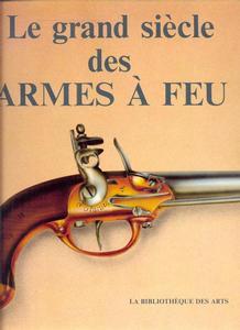 The unused book Le Grand Siecle des Armes a Feu by Bognanovic-Valencak, 280 pages. Price 50 euro