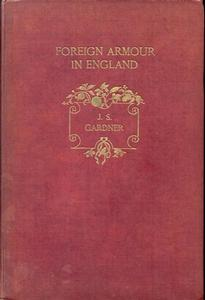 The book Foreigh Armour in England by J.Starkie Gardner 1898, 96 pages. Price 120 euro