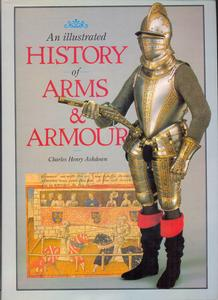 The unused book of An Illustrated History of Arms and Armour by Ashdown, reprint of 1908, 384 pages. Price 55 euro