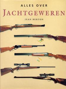 The unused book Alles over Jachtgeweren by Jean Berton, 168 pages. Price 20 euro