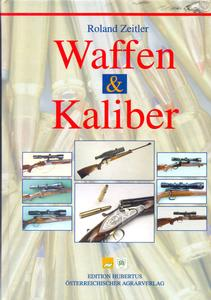 The unused book Waffen & Kaliber by Roland Zeitler, 320 pages. Price 30 euro