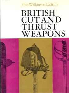 The book British Cut and Thrust Weapons by Wilkinson/Latham, 112 pages. (Whitout Dusk Jacket) Price 25 euro