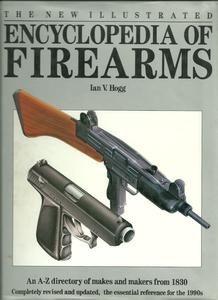 The book The illustrated encyclopedia of firearms by Hogg, 325 pages. Whitout dusk jacket. Price 20 euro