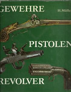 The book Gewehre, Pistole, Revolver by Muller, 225 pages. Price 30 euro