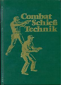 The unused book Combat-Schiess-Technik by Siegfried F. Hübner, 1971, 253 pages. Price 15 euro.